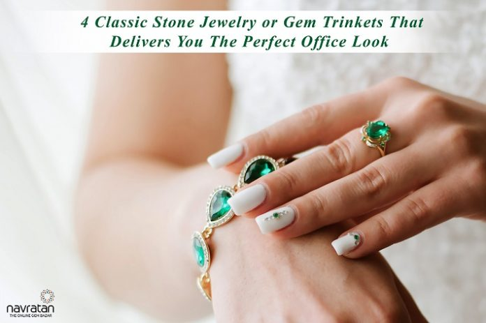 4 Classic Stone Jewelry or Gem Trinkets That Delivers You The Perfect Office Look